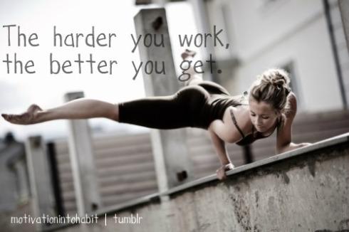 Harder you work